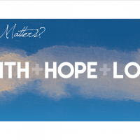 What really matters? Faith Hope Love